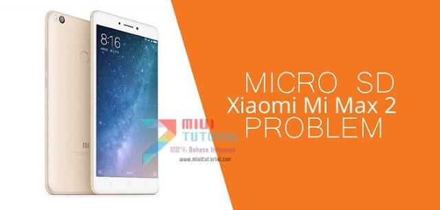 Xiaomi Mi Max 2 Kamu Tidak Bisa Membaca Kartu Micro SD dengan Baik? Coba Cara Fix Berikut Ini