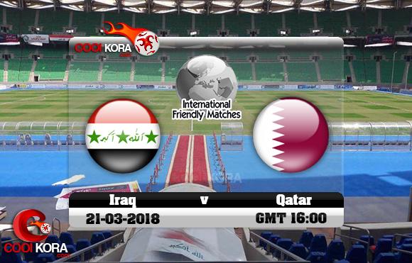 مشاهدة مباراة العراق وقطر اليوم 21-3-2018 بطولة الصداقة الدولية