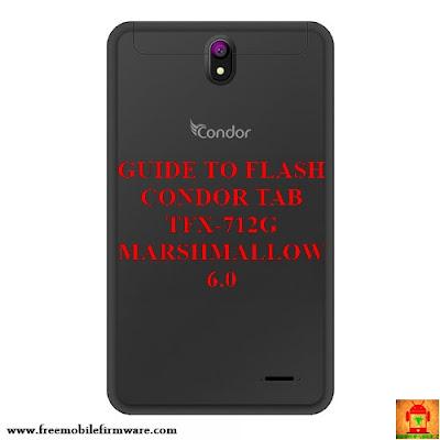 Guide to flash Condor Tab TFX-712G MT6580 Marshmallow 6.0  Tested method Free via flashtool