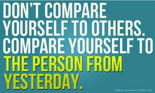 Dont Compare Yourself To Others Compare Yourself To The Person