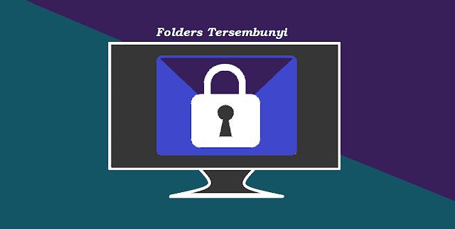Cara Mengunci Folder Tersembunyi Secara Aman di Komputer
