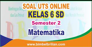 Soal UTS Matematika Online Kelas 6 SD Semester 2 - Langsung Ada Nilainya