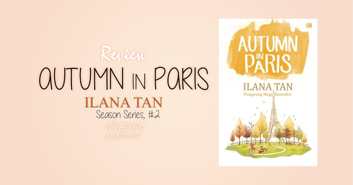 Widy Bookie, //by wenny widy//: [Review] Autumn in Paris - Ilana Tan