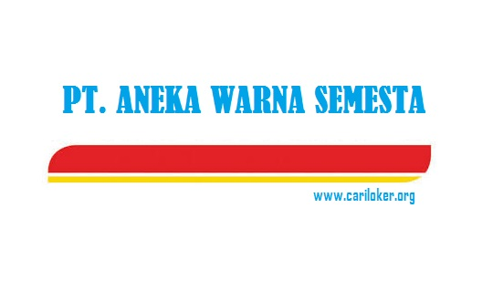 Lowongan Kerja SMA/ SMK PT. ANEKA WARNA SEMESTA - TANGERANG