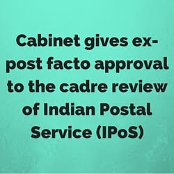 Cabinet gives approval for cadre review in Indian Postal Service