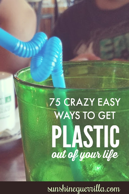 75 Crazy Easy Ways to Get Plastics Out of your Life