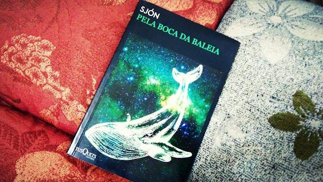 [RESENHA #378] PELA BOCA DA BALEIA - SJÓN