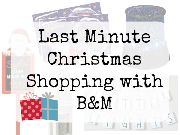 Last Minute Christmas Shopping with B&M
