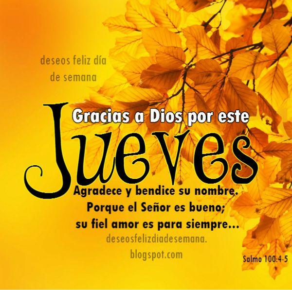 Gracias a Dios por este Jueves. Feliz Día.  Imagen cristiana de gracias por este día jueves por Mery Bracho.