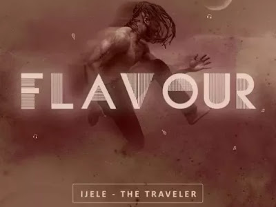 [Album]: Flavour - Ijele The Traveller