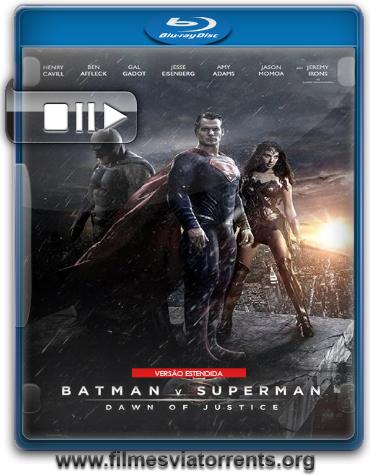 Batman vs Superman: A Origem da Justiça – Versão Estendida Torrent - WEB-DL 720p Dual Áudio 5.1 (2016)