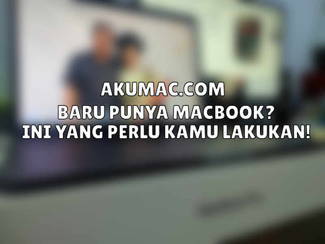Tips Pertama Punya Macbook