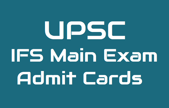 upsc ifs indian forest service main exam admit cards 2018,upsc ifs main exam admit cards 2018,upsc ifs main exam date 2018