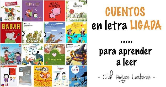 Cuentos Y Libros En Letra Ligada Para Aprender A Leer Club Peques Lectores Cuentos Y Creatividad Infantil