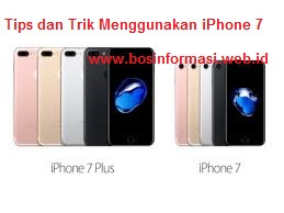 Tips menggunakan iPhone 7 dan iPhone 7 Plus