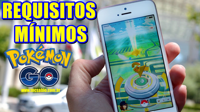 POKÉMON GO - REQUISITOS MÍNIMOS