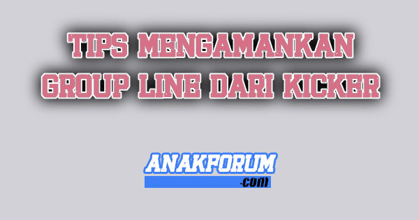 tips mengamankan group LINE