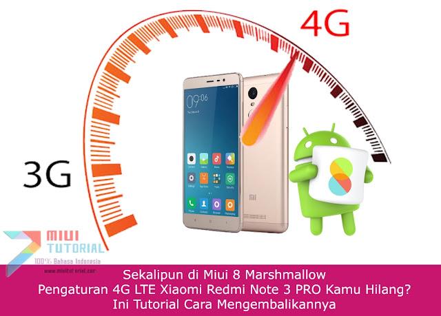 Sekalipun di Miui 8 Marshmallow: Pengaturan 4G LTE Xiaomi Redmi Note 3 PRO Kamu Hilang? Ini Tutorial Cara Mengembalikannya