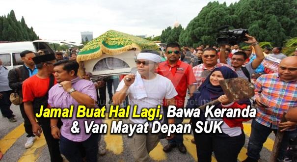 (10 Gambar & Video) Jamal Buat Hal Lagi, Bawa Keranda & Van Mayat Depan SUK