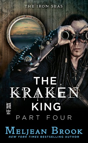 The Kraken King Part IV: The Kraken King and the Inevitable Abduction by Meljean Brook