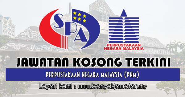 Jawatan Kosong 2019 di Perpustakaan Negara Malaysia (PNM)