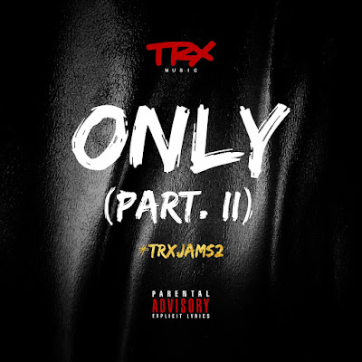 Trx Music - Only Part. II 2 [Download] mp3 baixar nova musica 2018 DOWNLOAD MP3 |