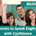 10 Secrets to Speak English with Confidence