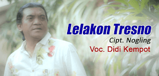 Lirik Lagu Lelakon Tresno - Didi Kempot