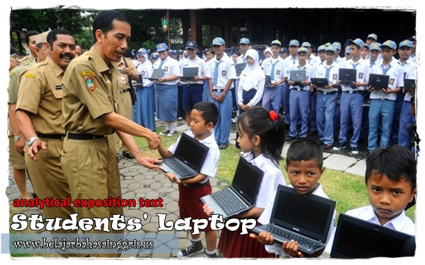 Contoh Analytical Exposition Text : Students' Laptop | www.belajarbahasainggris.us