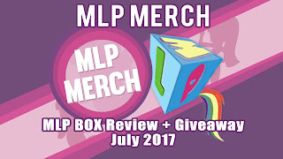 Review + Giveaway - MLP Box (July 2017)