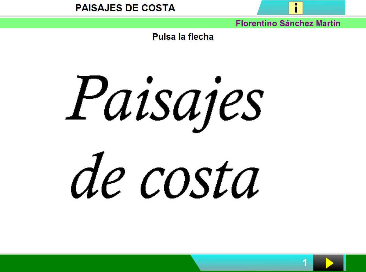 http://cplosangeles.juntaextremadura.net/web/edilim/curso_2/cmedio/paisajes02/paisajes_costa/paisajes_costa.html