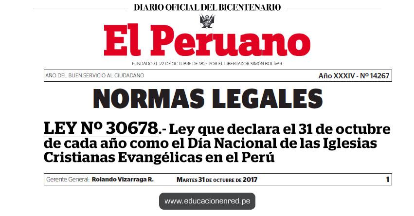 LEY Nº 30678 - Ley que declara el 31 de octubre de cada año como el Día Nacional de las Iglesias Cristianas Evangélicas en el Perú - www.congreso.gob.pe