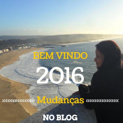 Bem Vindo 2016 /Mudanças no Blog