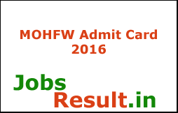 MOHFW Admit Card 2016