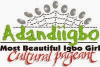 ADANDIIGBO CULTURAL PAGEANT tm.-THE MOST BEAUTIFUL IGBO GIRL tm.