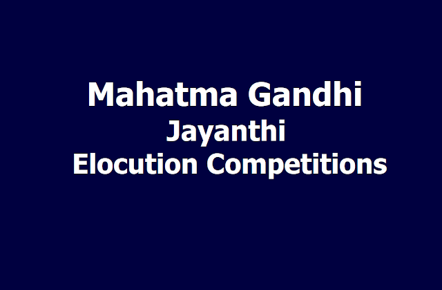 Mahatma Gandhi Jayanthi Elocution Competitions in TS Schools 2019 and Topics, Schedule, Guidelines released