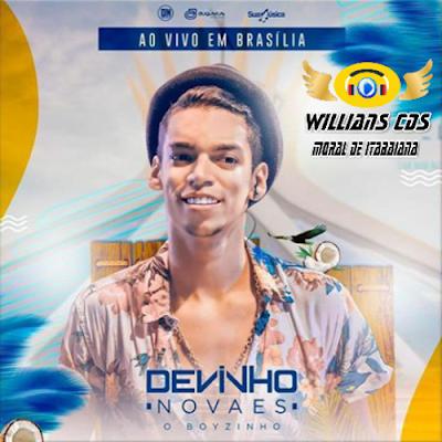 https://www.suamusica.com.br/WILLIANSCDSMORALDEITABAIANA/devinho-novaes-promocional-ao-vivo-em-brasilia-df