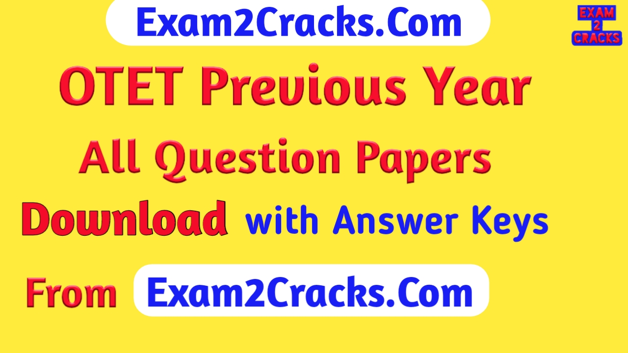 OTET Previous Year Question Papers 1 & 2 Download with Answer Keys