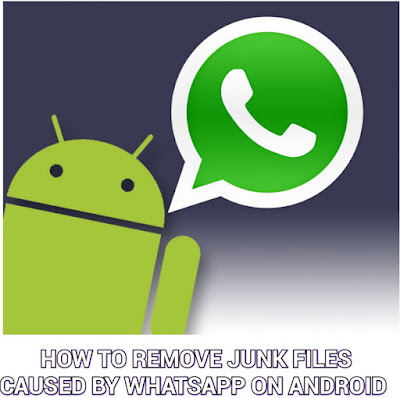 How-to-Remove-Junk-Files-Caused-By-WhatsApp.jpg