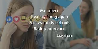 Cara Memberi Reaksi Pesawat / Plane di Facebook