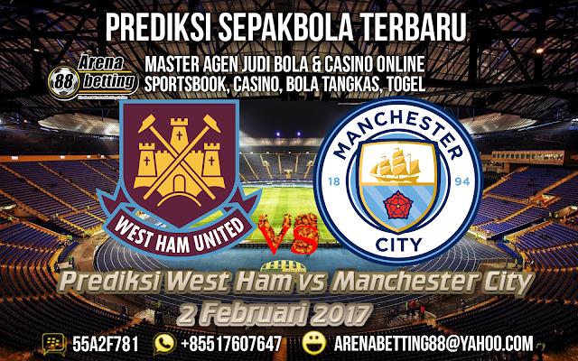 Prediksi West Ham vs Manchester City 2 Februari 2017