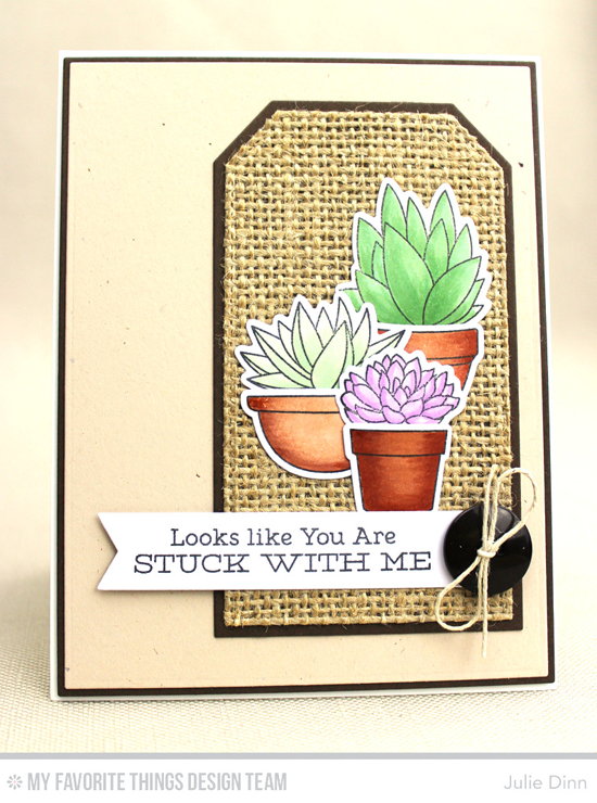 You Are Stuck Card by Julie Dinn Laina Lamb Design Sweet Succulents stamp set and Die-namics and the Traditional Tags STAX, Blueprints 1, Blueprints 2, and Blueprints 27 Die-namics   #mftstamps