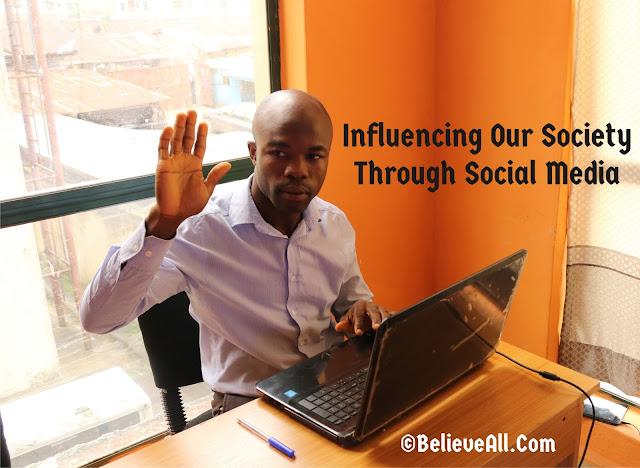 Influencing Our Society through Social Media