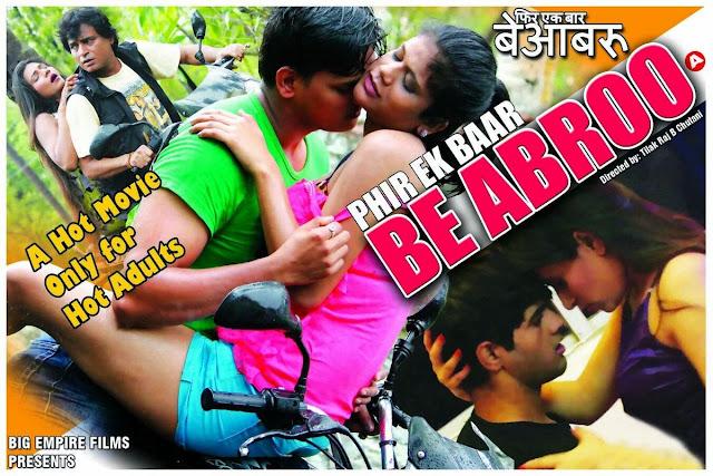 Phir Ek Baar Beaabroo (2016) Hindi Hot Movie HDRip 720p