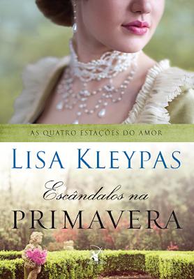 ESCÂNDALOS NA PRIMAVERA (Lisa Kleypas)
