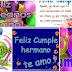 Hols Hermanito (A) Quiero Decirte, En Este Día Tan Especial, Que Tengas Un Muy Feliz Cumpleaños, Te Quiero Mucho - Lindas Y Hermosas Tarjetas