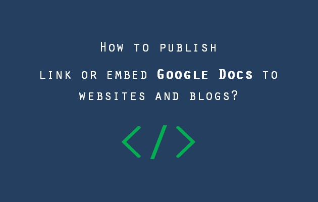 How to publish - link or embed Google Docs to websites and blogs link embed