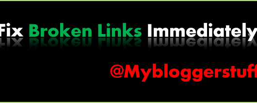 How to Find and Remove Broken Links From Your Website ~ MyBloggerStuff