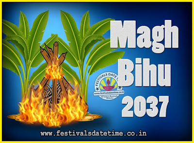 2037 Magh Bihu Festival Date and Time, 2037 Magh Bihu Calendar