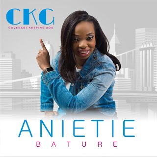 "LISTEN TO ANIETIE BATURE'S GROUNDBREAKING SINGLE ""COVENANT KEEPING GOD"""